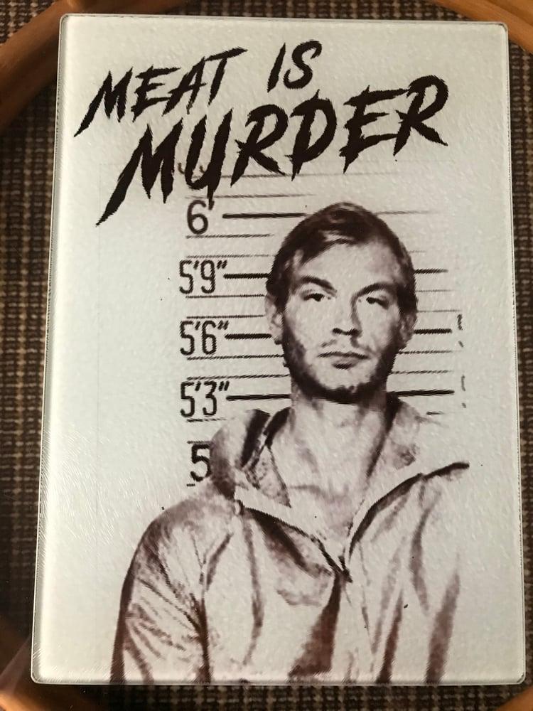 Image of Meat Is Murder - Jeffrey Dahmer Cutting Board