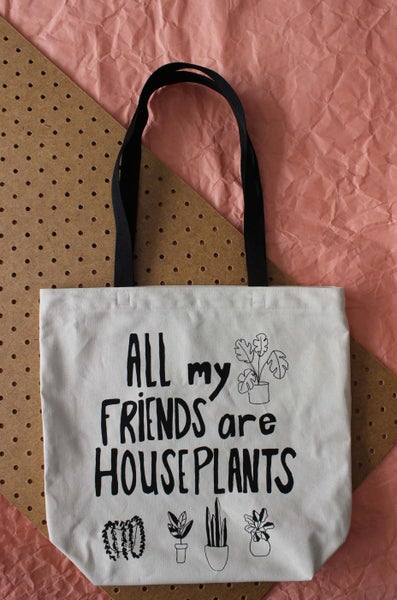 Image of Houseplants are My Best Friends tote black straps