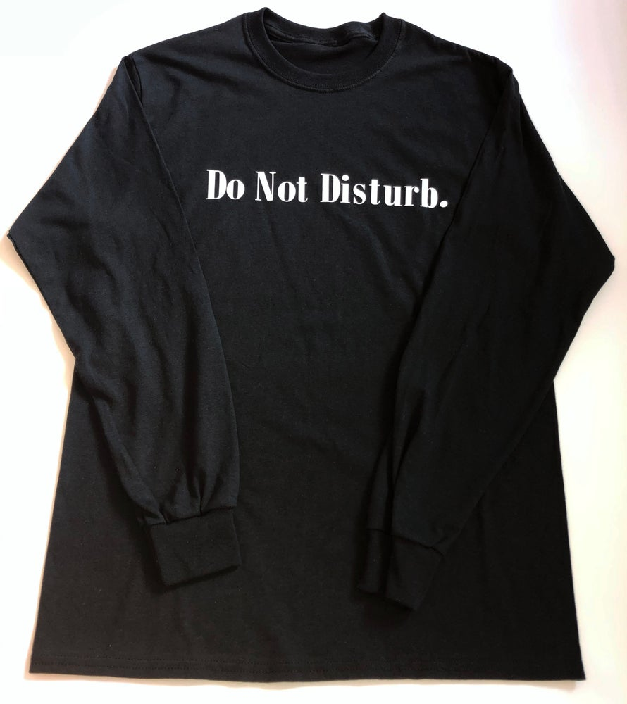"Image of Everyday Do Not Disturb Long Sleeve T Shirt ""Black"""