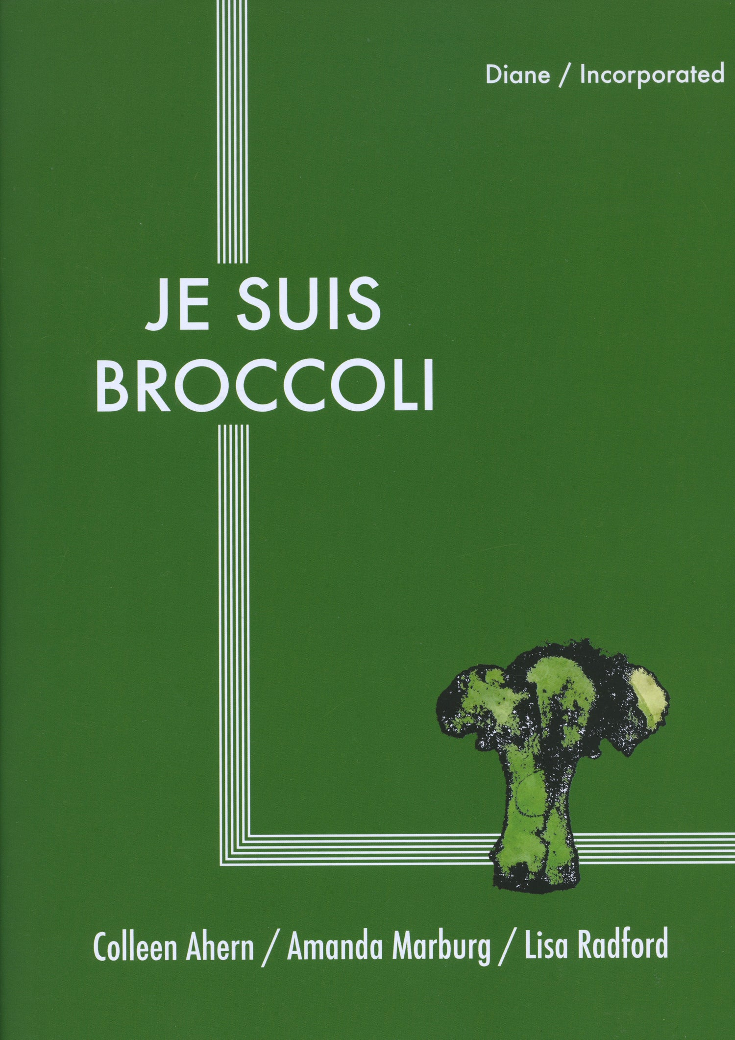 Image of Je Suis Broccoli - Colleen Ahern, Amanda Marburg and Lisa Radford