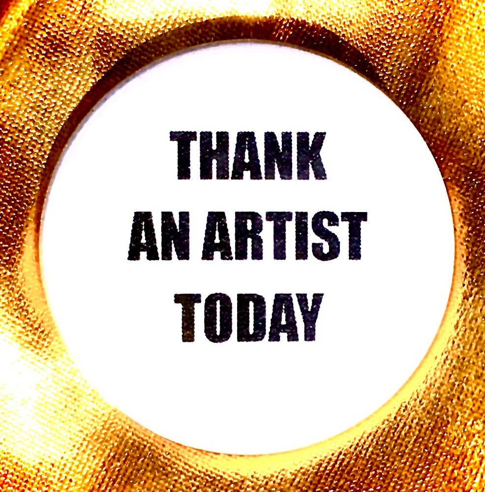 Image of Button #19 (Thank An Artist)