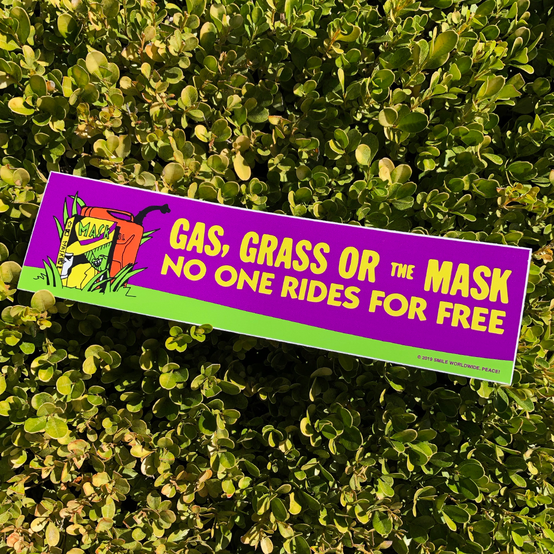 Image of Gas, Grass, or The Mask Bumper Sticker