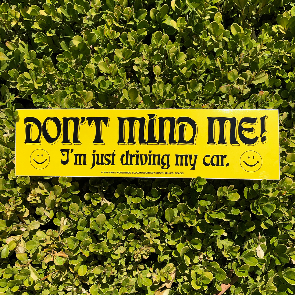 Image of Don't Mind Me Bumper Sticker