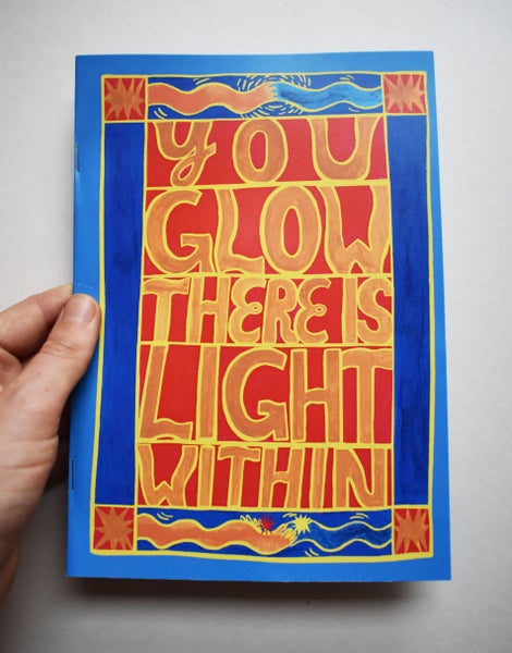 Image of 'You Glow There is Light Within' Zine