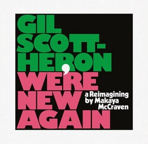Image of Gil Scott-Heron - We're New Again (A Reimagining By Makaya McCraven) - LP (XL)