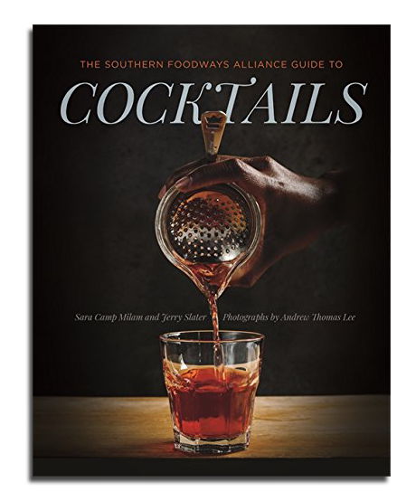 Image of The Southern Foodways Alliance Guide to Cocktails