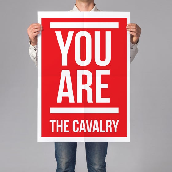 Image of YOU ARE THE CAVALRY
