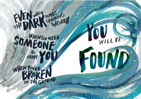 You Will Be Found: 'Even When The Dark'