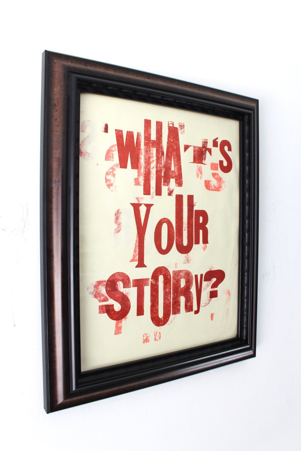 """""""what's your story?"""" 14in x 16in framed letterpress print on paper"""