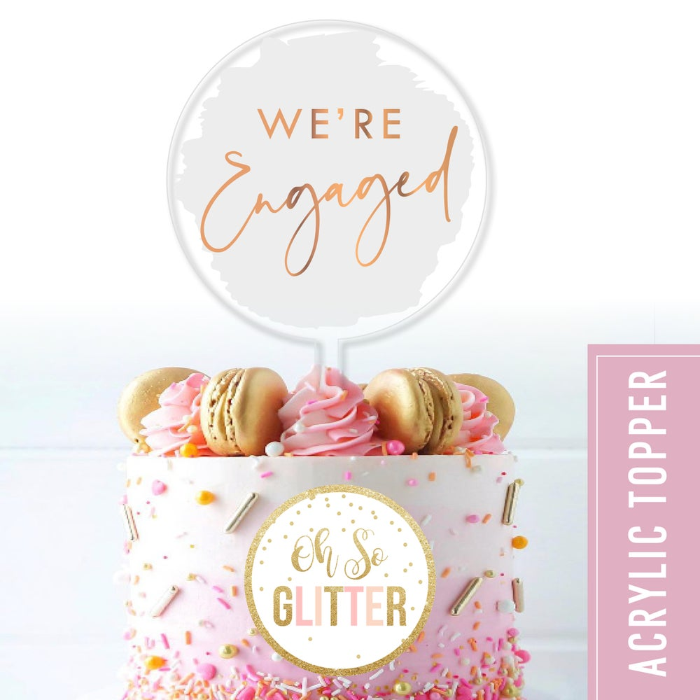 Image of We're Engaged - Acrylic cake topper