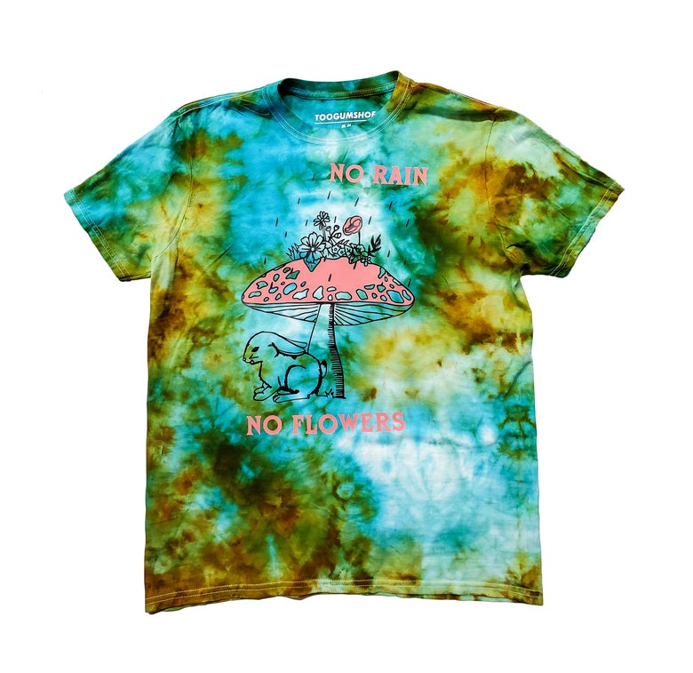 Image of No Rain, No Flowers Tie Dye Tee