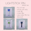 LIGHTSTICK ACRYLIC PIN