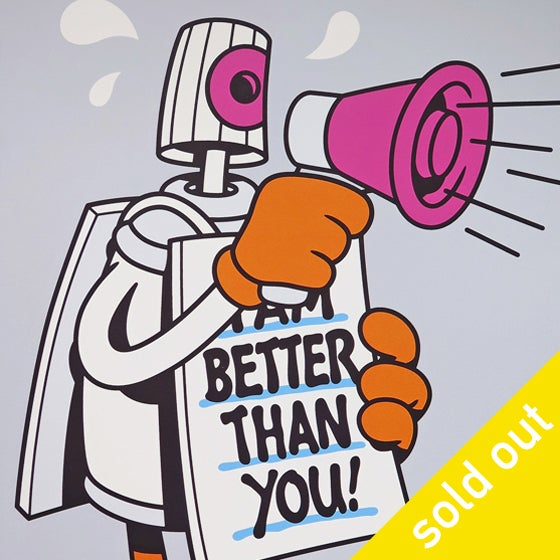 Image of I Am Better Than You! / print