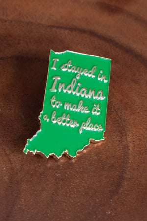 """Image of """"I Stayed In Indiana"""" Pin"""