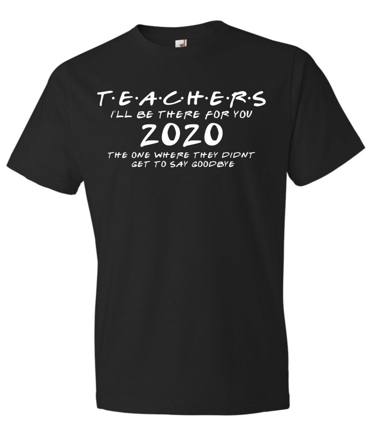 Image of TEACHERS 2020 THE ONE THEY DIDN'T GET TO SAY GOODBYE
