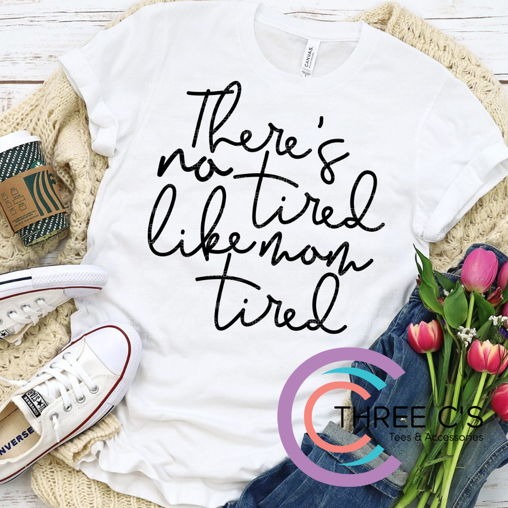 Image of Mom Tired Tee
