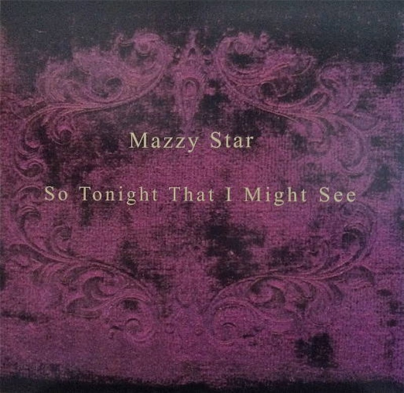 Image of Mazzy Star - So Tonight That I Might See