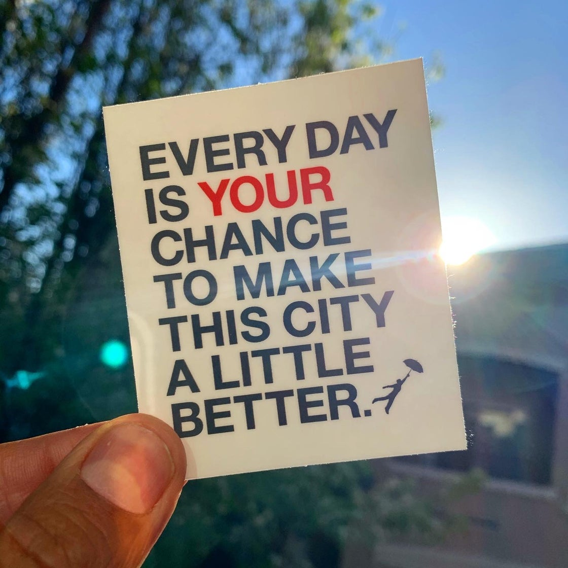 Image of EVERYDAY IS YOUR CHANCE - MINI SIGN STICKER
