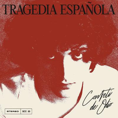 Image of Confeti de Odio - Tragedia Española (limited LP)