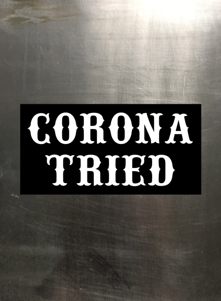 Image of Corona Tried [Sticker]