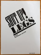 Image of Shut Up Legs poster