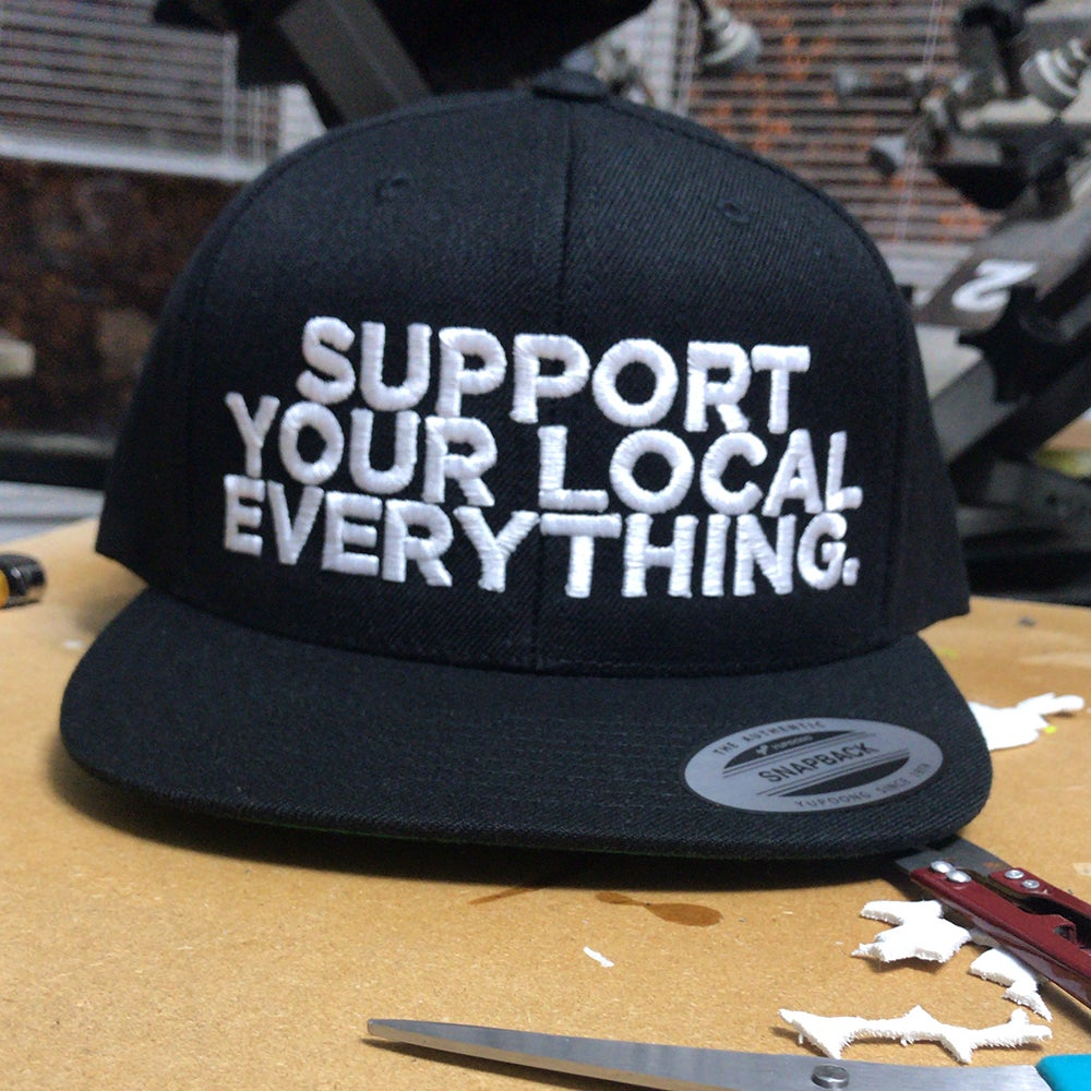 Image of Support Your Local Everything Hat ($25 SHIPPED)