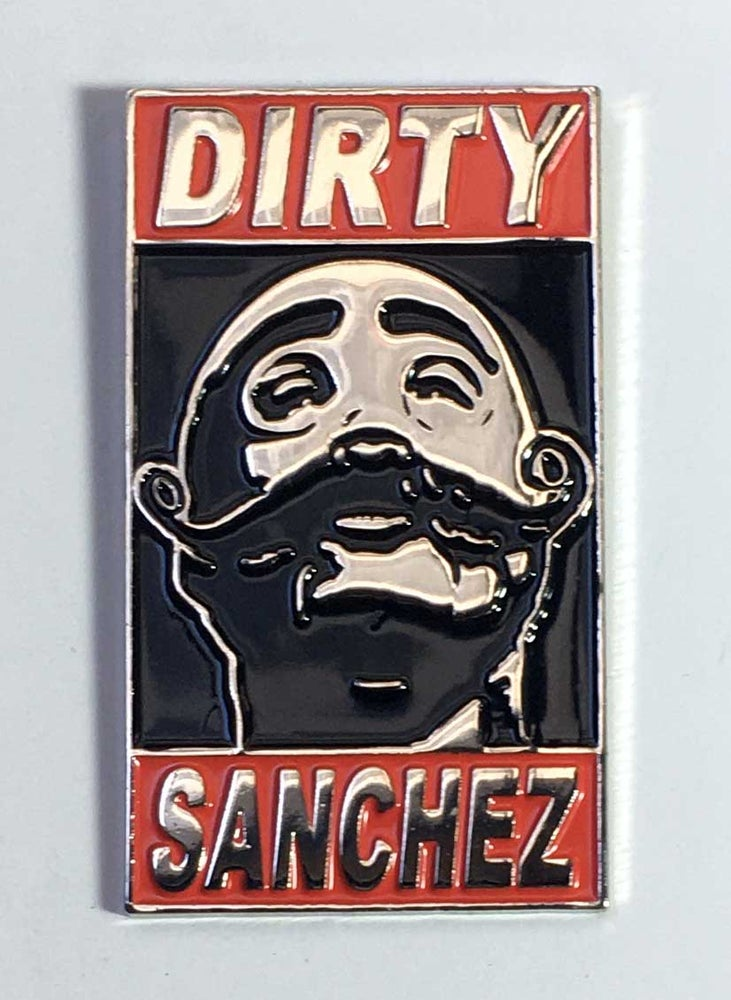 Image of Dirty Sanchez Pin!