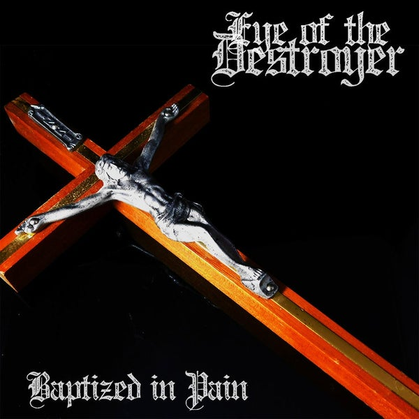 Image of EYE OF THE DISORDER - Baptized In Pain CD [Digipack]