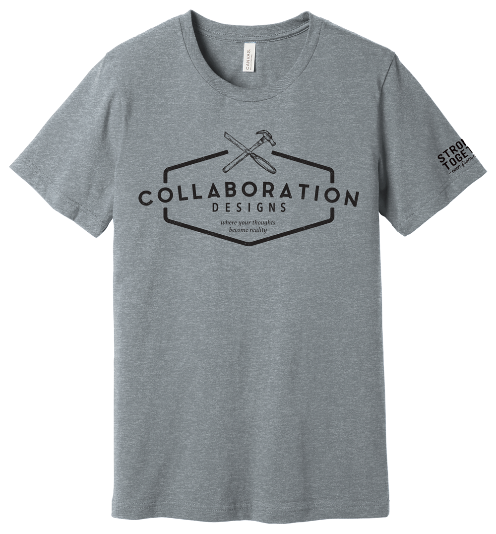 """Collaboration Designs """"Stronger Together"""" Tee"""