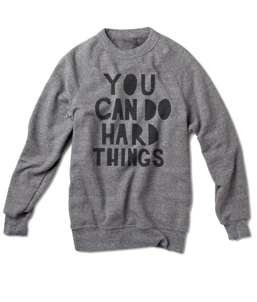Image of You can do hard things sweat shirt