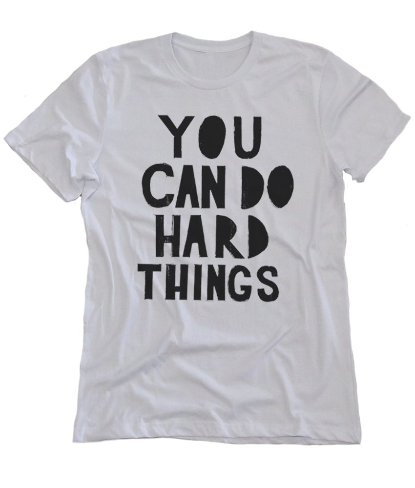 Image of You can do hard things white tee