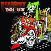 Image of LP. Deadbolt : Voodoo Trucker.