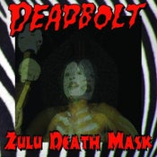 Image of LP. Deadbolt : Zulu Death Mask.