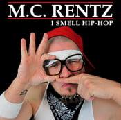 Image of M.C. Rentz - I Smell Hip Hop
