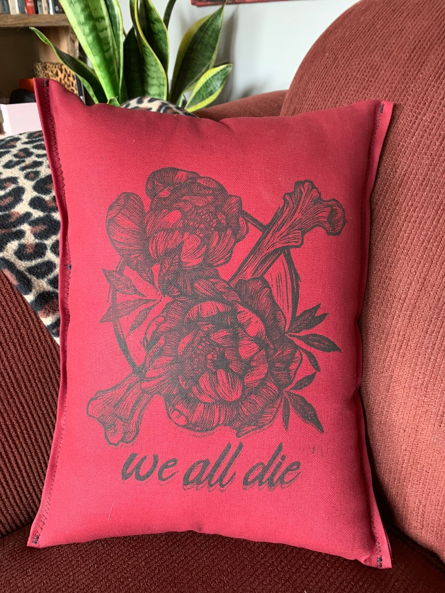 Image of We All Die pillow