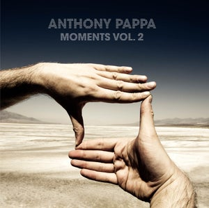 Image of Moments Vol 2 Mixed by Anthony Pappa