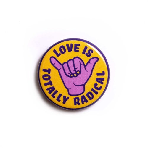 Image of Love is Totally Radical Button