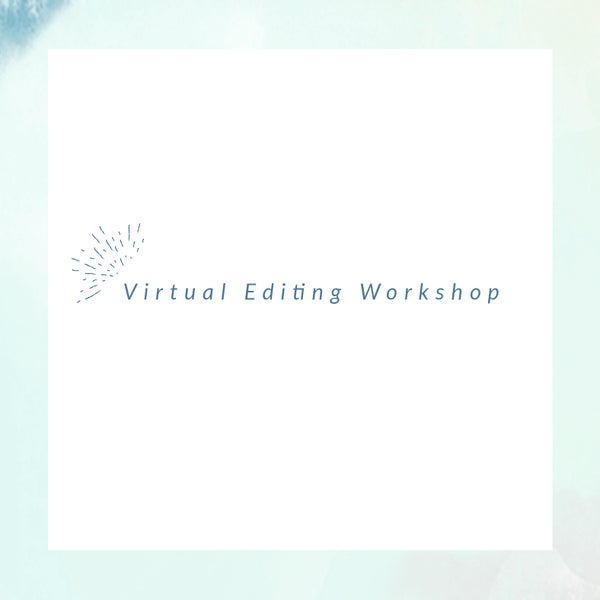 Image of Virtual Editing Workshop -- Thursday, May 14 from 10-12pm