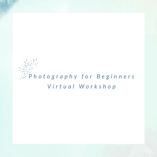 Image of Virtual DSLR Beginner Workshop Retainer -- Monday, April 6 from 9-11am