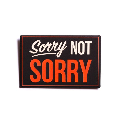Image of Sorry Not Sorry Button