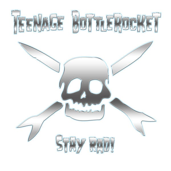Image of Teenage Bottlerocket - Stay Rad! LP