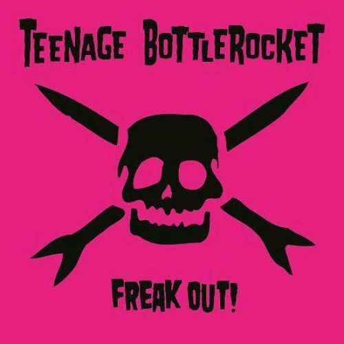 Image of Teenage Bottlerocket - Freak Out! LP