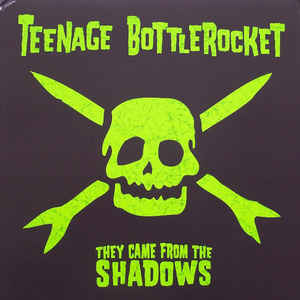 Image of Teenage Bottlerocket - They Came from the Shadows LP