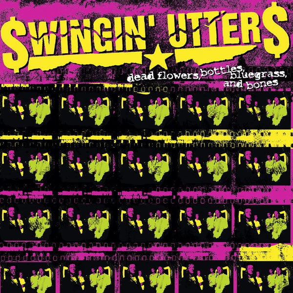 Image of Swingin' Utters - Dead Flowers, Bottles, Bluegrass and Bones LP