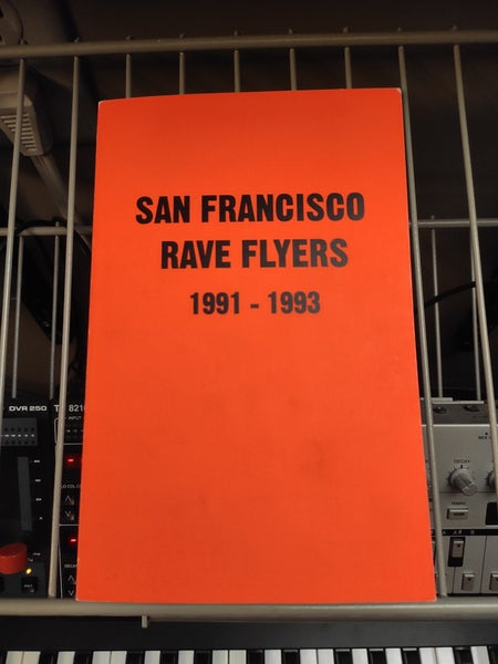 Image of San Francisco Rave Flyers 1991-1993, Vol. 1