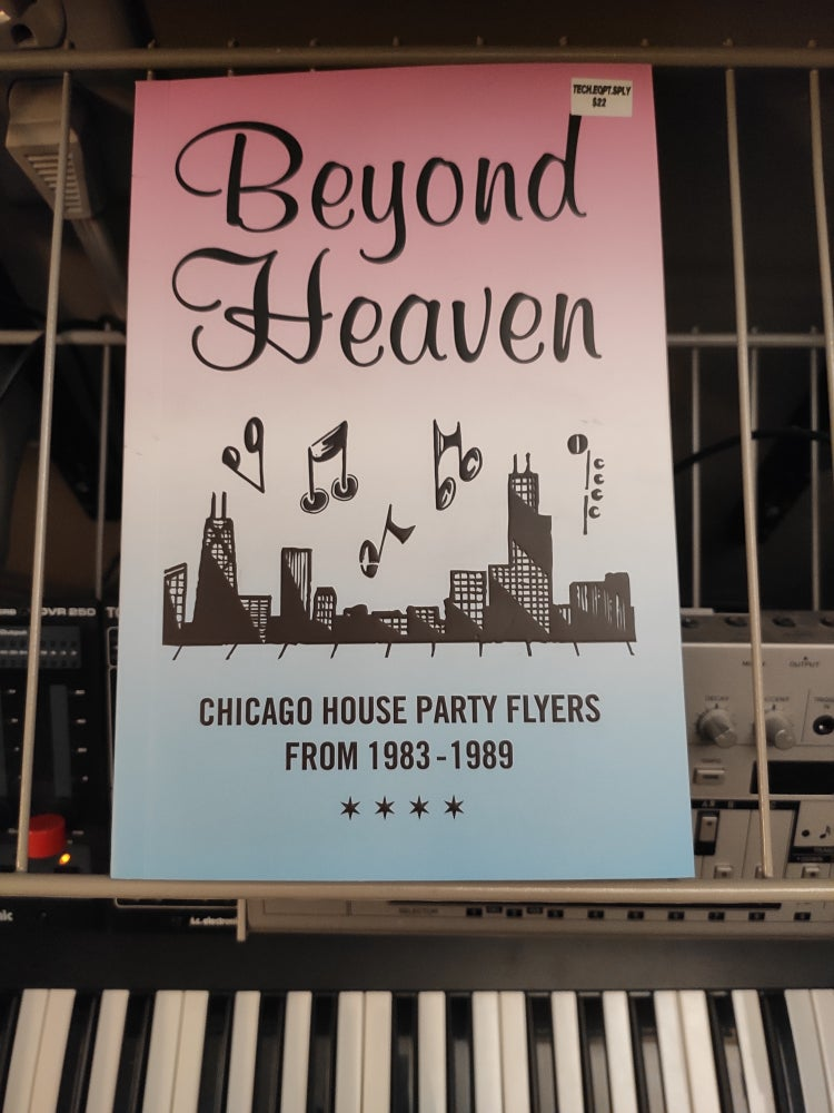 Image of Beyond Heaven: Chicago House Party Flyers from 1983-1989