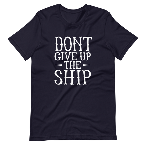 Image of Don't Give Up the Shirt Tee
