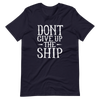 Don't Give Up the Shirt Tee