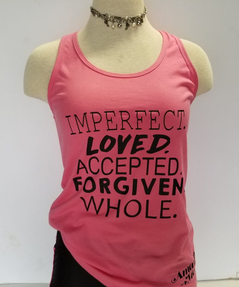 Image of IMPERGECT.LOVED.ACCEPTED.FORIVEN.WHOLE T-SHIRT
