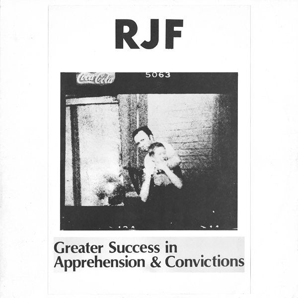 Image of RJF - Greater Success In Apprehension & Convictions. LP.